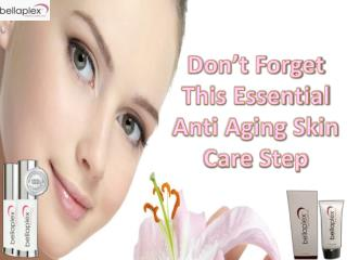 Don't Forget This Essential Anti Aging Skin Care Step