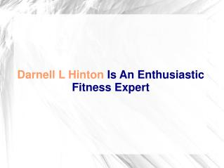 Darnell L Hinton Is An Enthusiastic Fitness Expert