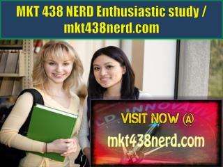 MKT 438 NERD Enthusiastic study / mkt438nerd.com