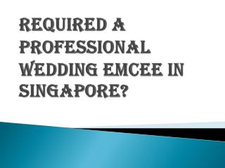 Best Professional Wedding Emcee in Singapore