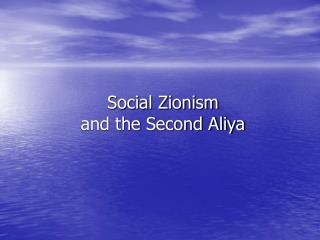 Social Zionism  and the Second Aliya