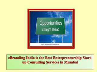 eBranding India is the Best Entrepreneurship Start-up Consulting Services in Mumbai