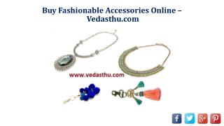 Buy Fashionable Accessories Online – Vedasthu.com