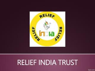 Relief india trust (protecting the global)
