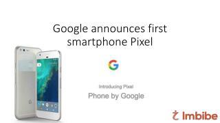 Google announces first smartphone Pixel