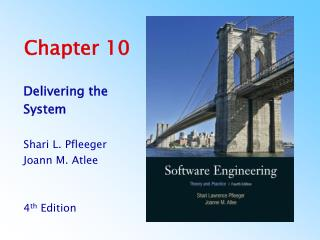 Delivering the System  Shari L. Pfleeger Joann M. Atlee   4th Edition     4th Edition