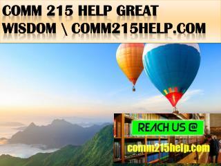 COMM 215 HELP Great  Wisdom \ comm215help.com