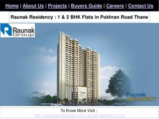 Raunak Residency : 1 BHK Flats in Pokhran Road Thane