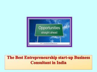 The Best Entrepreneurship start-up Business Consultant in India