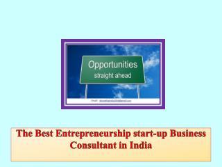 The Best Entrepreneurship start-up Business Consultant in India