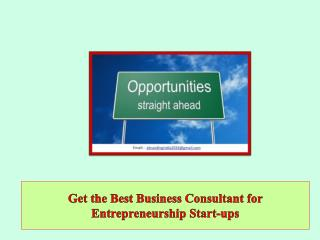 Get the Best Business Consultant for Entrepreneurship Start-ups