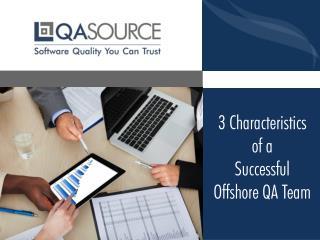 3 Characteristics of a Successful Offshore QA Team