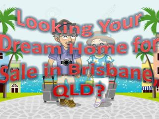 Looking Your Dream Home for Sale in Brisbane, QLD?