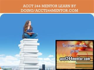ACCT 244 MENTOR Learn by Doing/acct244mentor.com