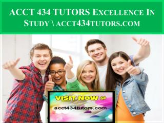 ACCT 434 TUTORS Excellence In Study \ acct434tutors.com