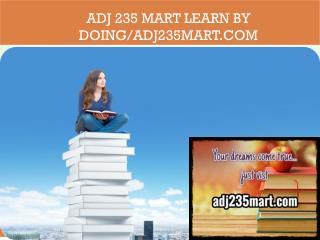 ADJ 235 MART Learn by Doing/adj235mart.com
