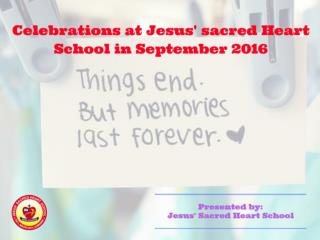 Celebrations of Jesus' Sacred Heart School in September '16