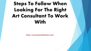 Steps To Follow When Looking For The Right Art Consultant To Work With