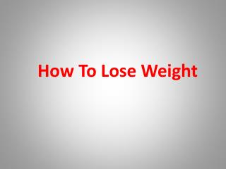 How to Lose Weight Fast: Things You Can Do to Lose Weight Quickly!