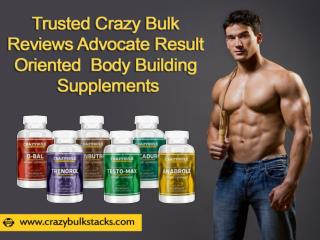 Trusted Crazy Bulk Reviews Advocate Result Oriented Body Building Supplements
