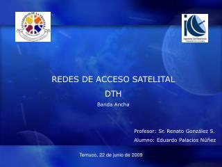 REDES DE ACCESO SATELITAL DTH Banda Ancha