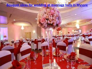 Bouquet ideas for wedding at marriage halls in Mysore
