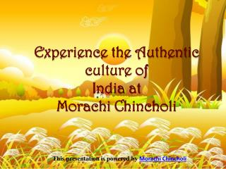 Morachi chincholi -Distinct holiday destination