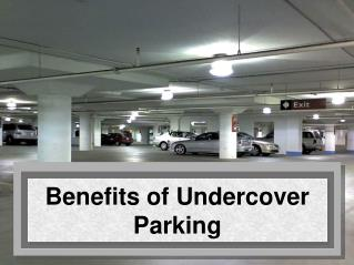 Benefits of Undercover Parking Space