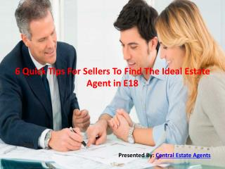 6 Quick Tips For Sellers To Find The Ideal Estate Agent in E18