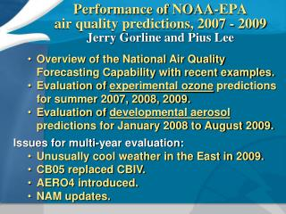 Performance of NOAA-EPA  air quality predictions, 2007 - 2009 Jerry Gorline and Pius Lee