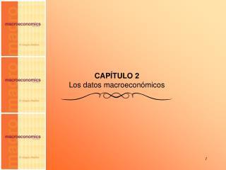 CAP TULO 2 Los datos macroecon micos