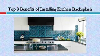 Top 3 Benefits of Installing Kitchen Backsplash