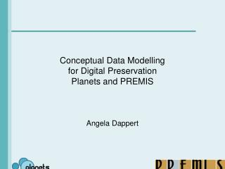 Conceptual Data Modelling for Digital Preservation Planets and PREMIS
