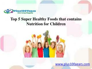 Top 5 Super Healthy Foods that contains Nutrition for Children
