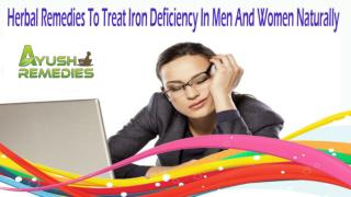 Herbal Remedies To Treat Iron Deficiency In Men And Women Naturally