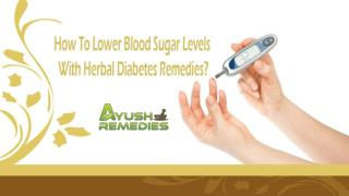 How To Lower Blood Sugar Levels With Herbal Diabetes Remedies?