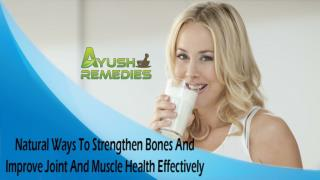 Natural Ways To Strengthen Bones And Improve Joint And Muscle Health Effectively