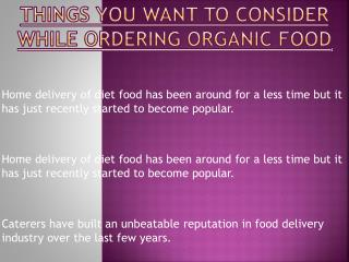 Points You Should Kept In While Ordering Organic Food