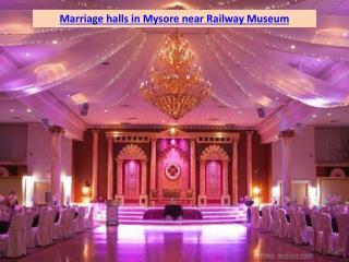 Marriage halls in Mysore near Railway Museum