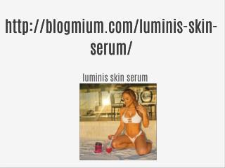 http://blogmium.com/luminis-skin-serum/