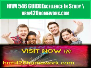 HRM 546 GUIDE Excellence In Study\hrm546guide.com