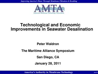 Technological and Economic Improvements in Seawater Desalination    Peter Waldron  The Maritime Alliance Symposium  San