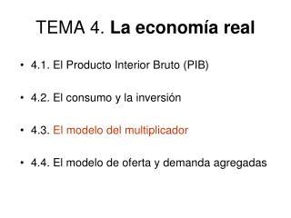 TEMA 4. La econom a real