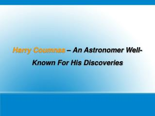 Harry Coumnas – An Astronomer Well-Known For His Discoveries