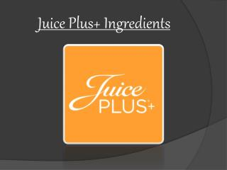 Juice Plus  Ingredients