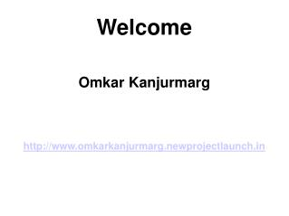 Omkar Kanjurmarg Mumbai New Project Launch