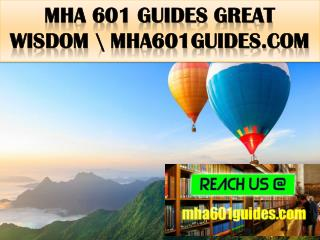MHA 601 GUIDES Great  Wisdom \ mha601guides.com