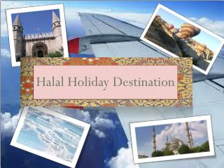 Halal holiday resorts