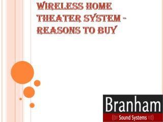 Wireless Home Theater System - Reasons to Buy