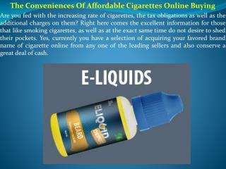 The Conveniences Of Affordable Cigarettes Online Buying